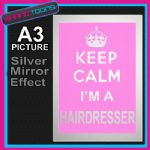 KEEP CALM HAIRDRESSER ALUMINIUM PRINTED PICTURE SPECIAL EFFECT PRINT NOT CANVAS